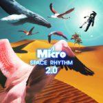 Microアルバム「SPACE RHYTHM 2.0」発売