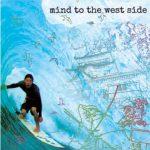 あの伝説の日が『mind to the west side』DVD となって発売決定。息苦しく凄まじい波を感じれますか?