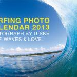 フォトグラファーU-SKE 2013年度版サーフィンカレンダー SURF , WAVES , LOVE