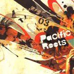 Pacific Roots vol.3 発売決定!心地よい音楽共にこれからの季節を楽しみませんか?