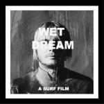 TYLER WARRENをフィーチャー「WET DREAM」がDVDで発売。