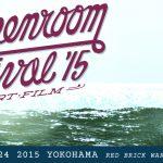 Green Room 2015 チケット先行発売中。