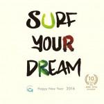 HAPPY NEW YEAR 2016 Surf Your Dream. GONAMINORIは10周年を迎えることができました。